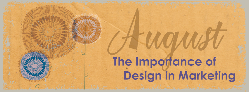 The Importance of Design in Marketing Connection Group Blog August